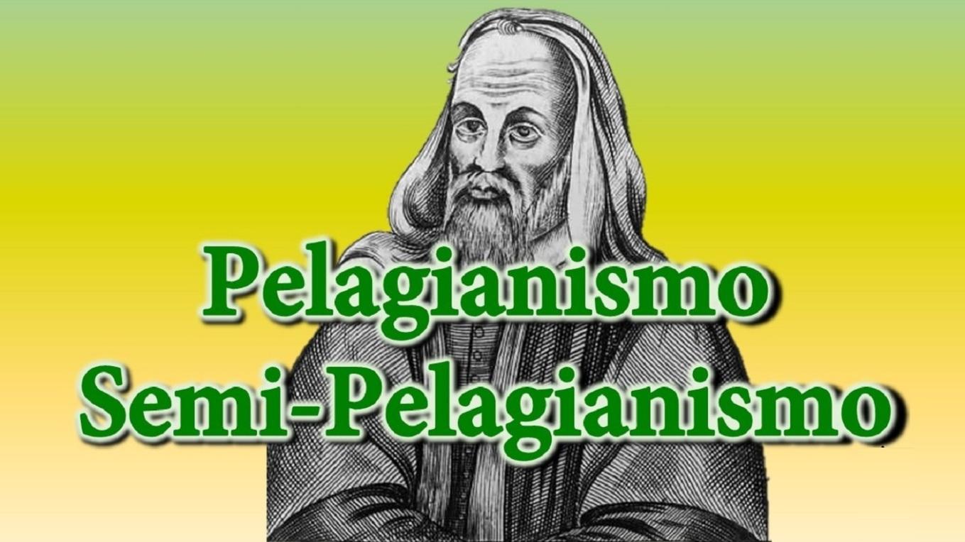 pelagianismo y semipelagianismo