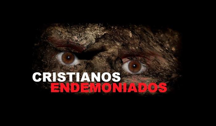 cristianos endemoniados