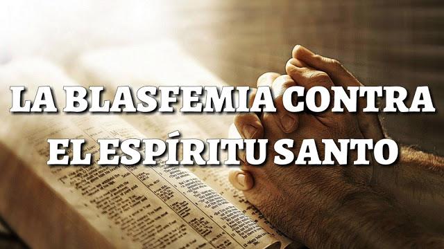 cual es la blasfemia contra el Espíritu Santo