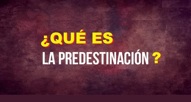 que es la predestinación