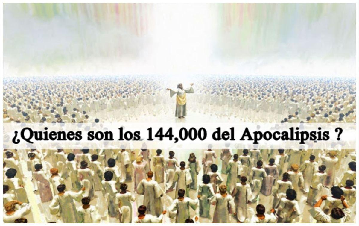 ¿QUIÉNES SON LOS 144,000 DEL APOCALIPSIS?