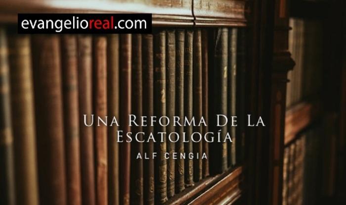 por que es necesaria una reforma en la escatología