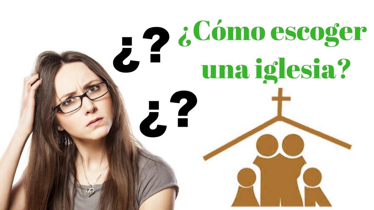 cómo escoger una nueva iglesia