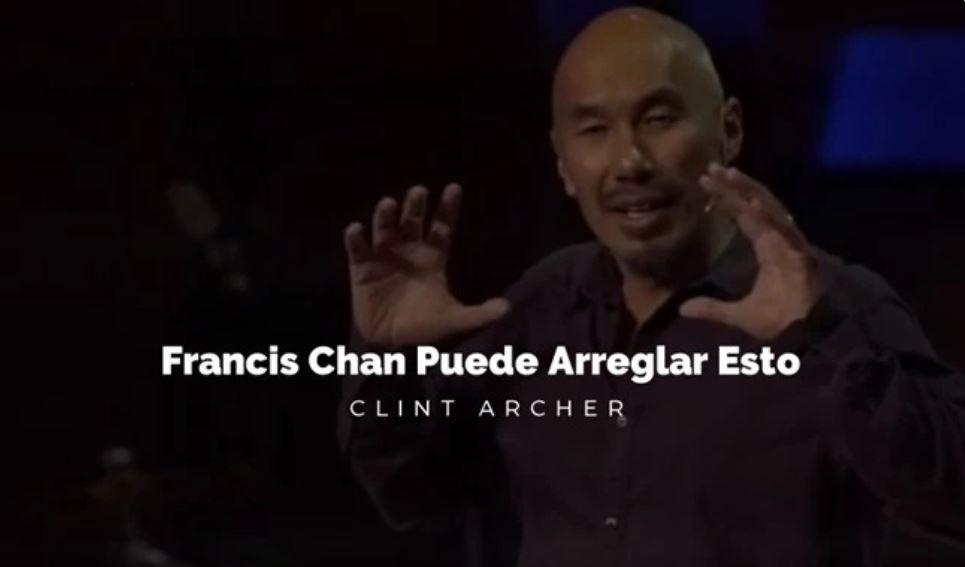 Un mensaje para Francis Chan