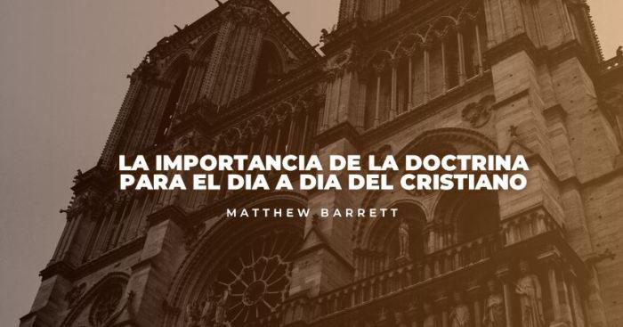 la importancia de la doctrina en la vida cristiana