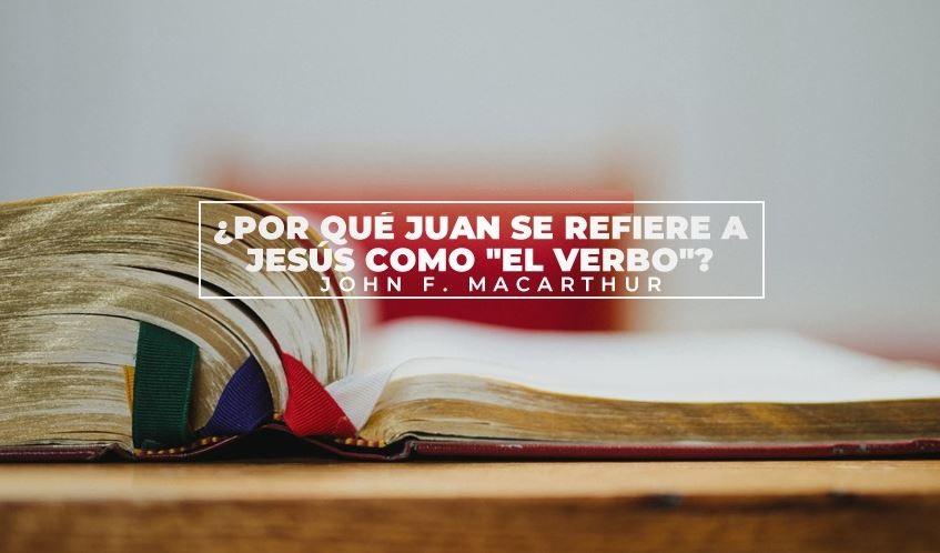 por que Jesús es el verbo de Dios